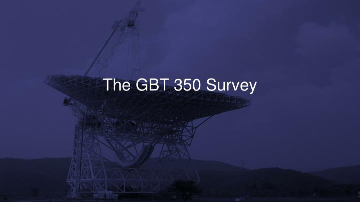 The GBT 350 Survey