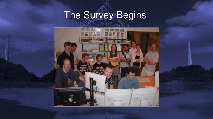 The Survey Begins!