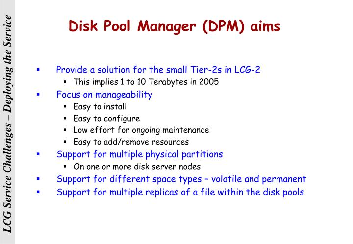 Disk Pool Manager (DPM) aims