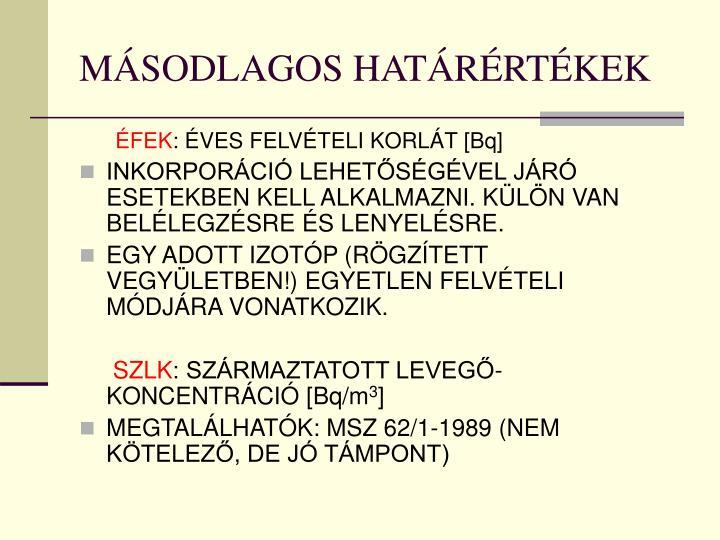 MÁSODLAGOS HATÁRÉRTÉKEK