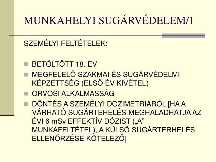 MUNKAHELYI SUGÁRVÉDELEM/1