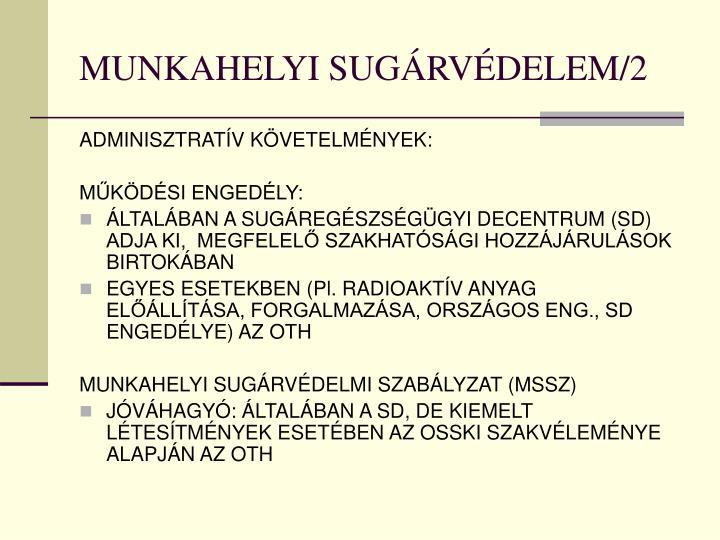 MUNKAHELYI SUGÁRVÉDELEM/2