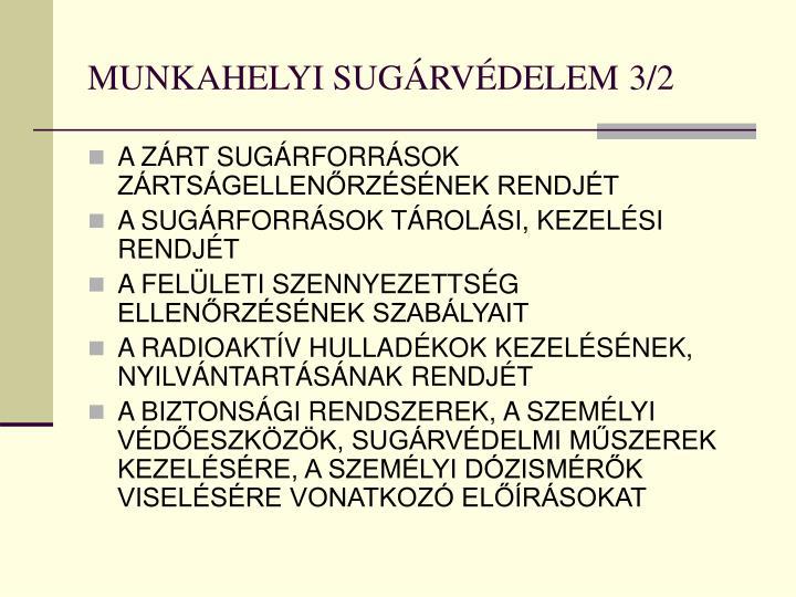 MUNKAHELYI SUGÁRVÉDELEM
