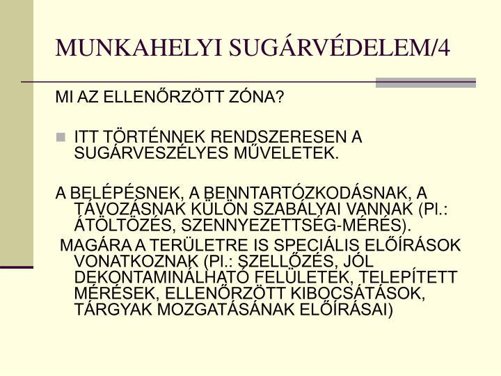 MUNKAHELYI SUGÁRVÉDELEM/4