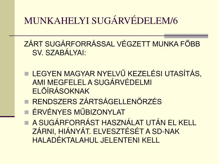 MUNKAHELYI SUGÁRVÉDELEM/6