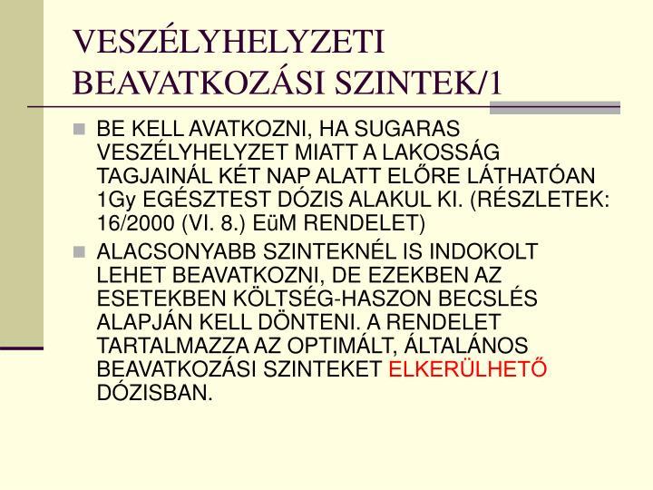 VESZÉLYHELYZETI BEAVATKOZÁSI SZINTEK/1