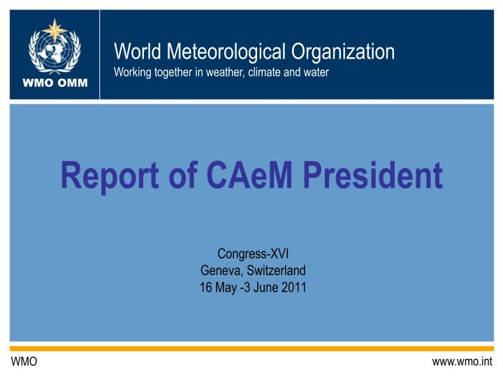 Report of caem president