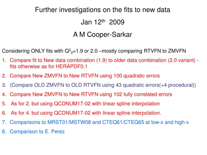 Further investigations on the fits to new data