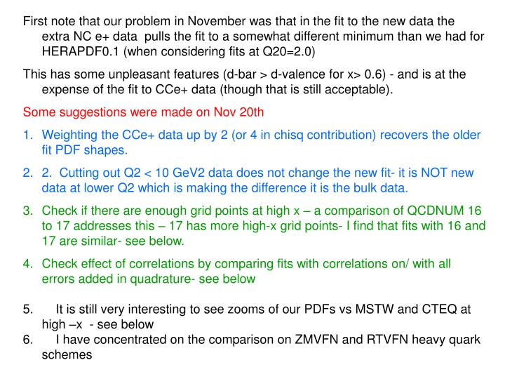 First note that our problem in November was that in the fit to the new data the extra NC e+ data  pu...