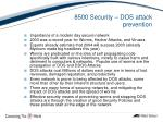 8500 security dos attack prevention