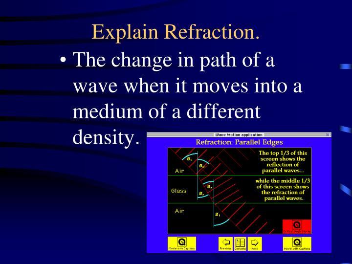 Explain Refraction.