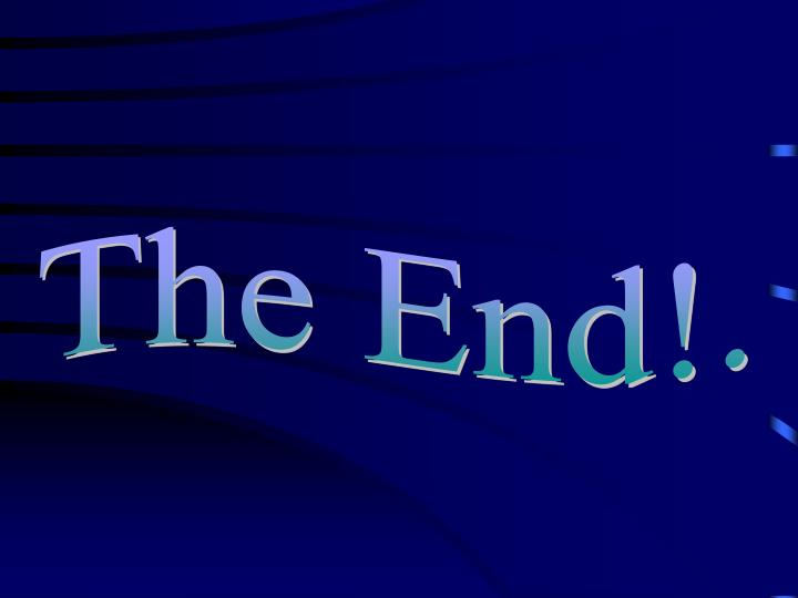 The End!.
