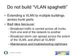 do not build vlan spaghetti
