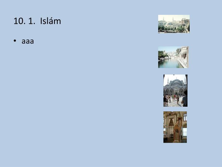 10. 1.  Islám