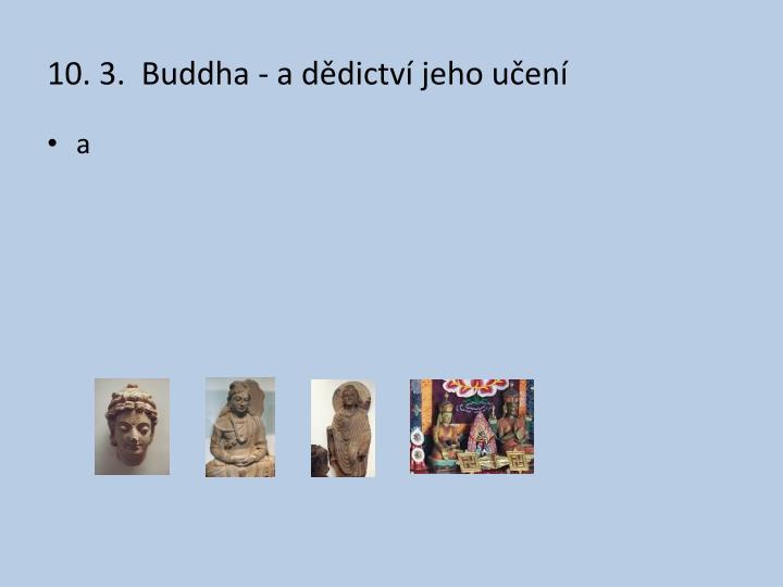 10. 3.  Buddha - a dědictví jeho učení