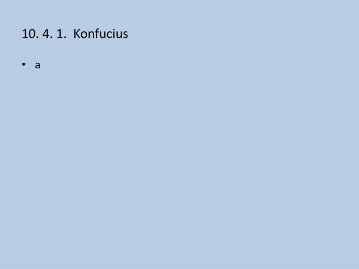 10. 4. 1.  Konfucius