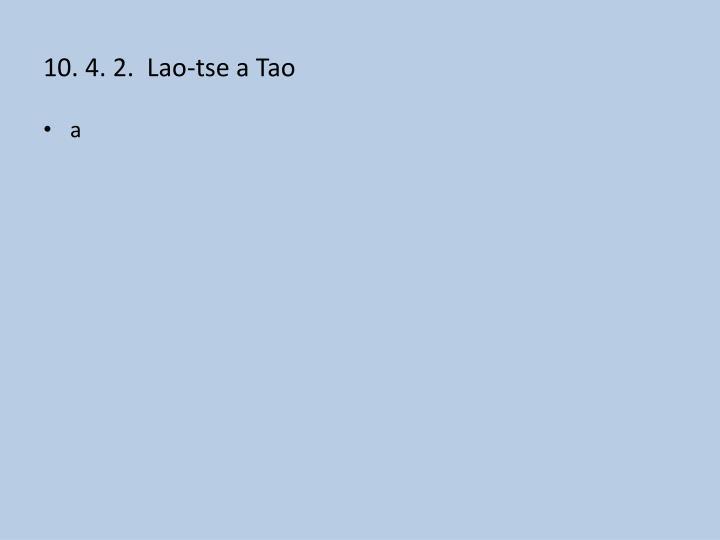 10. 4. 2.  Lao-tse a Tao