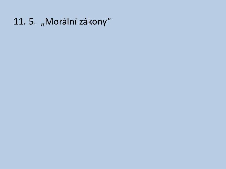 """11. 5.  """"Morální zákony"""""""