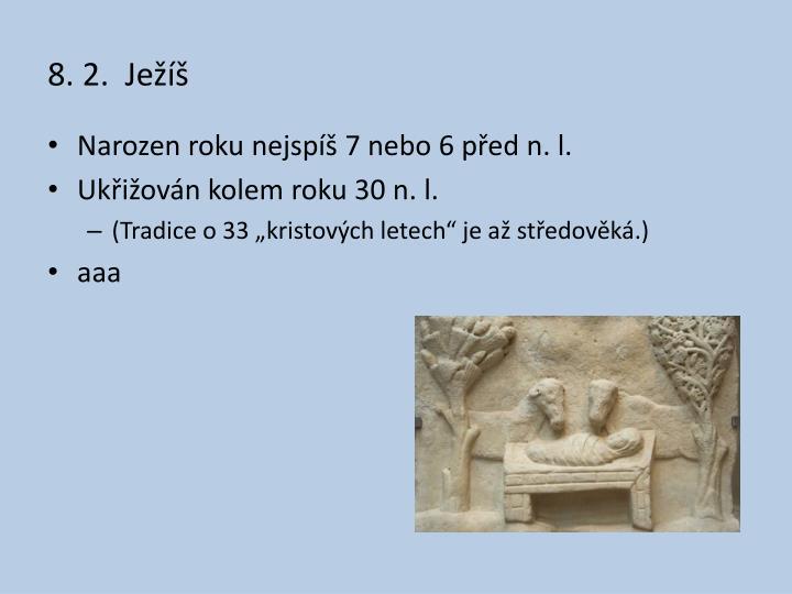8. 2.  Ježíš