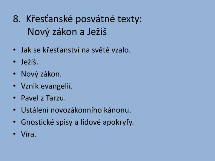 8.  Křesťanské posvátné texty: