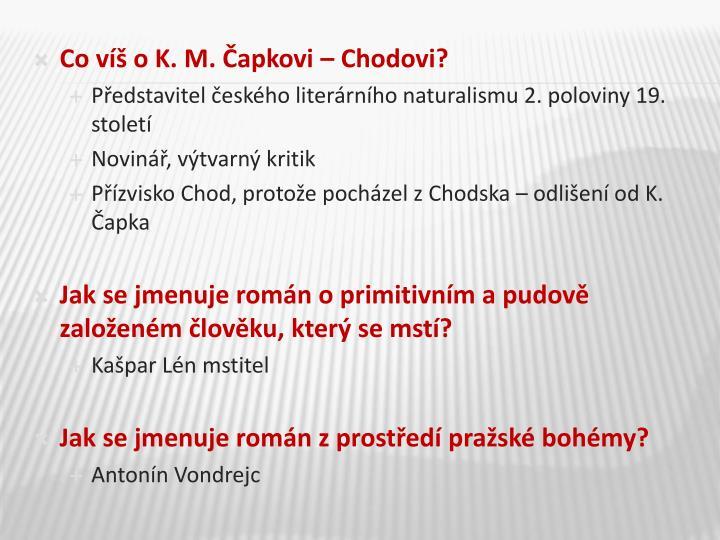 Co víš o K. M. Čapkovi – Chodovi?