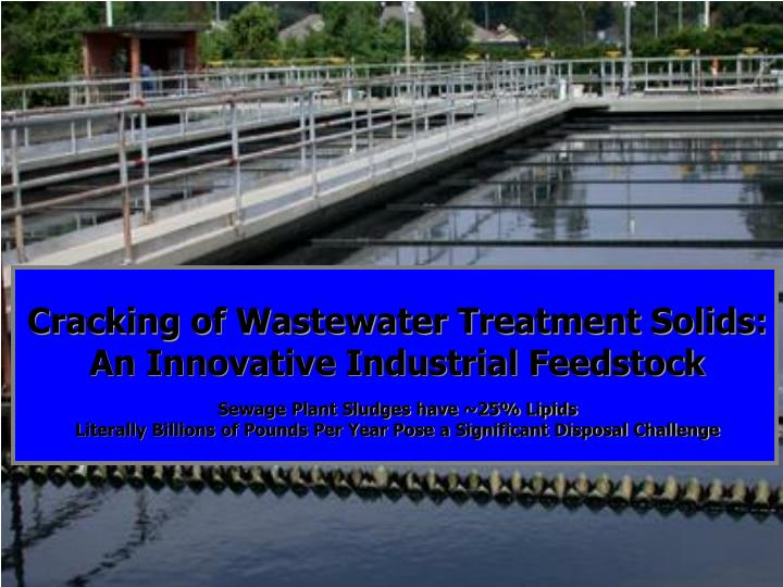 Cracking of Wastewater Treatment Solids: