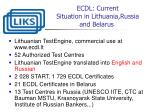 ecdl current situation in lithuania russia and belarus
