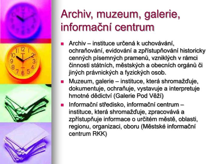 Archiv, muzeum, galerie, informační centrum