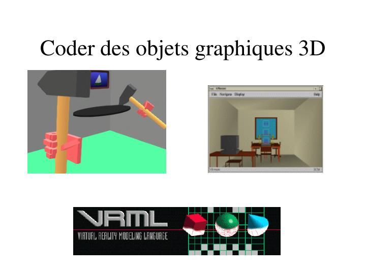 Coder des objets graphiques 3D