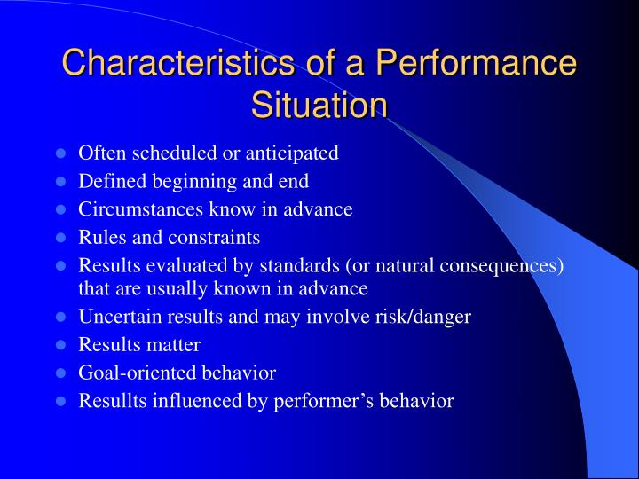 Characteristics of a Performance Situation