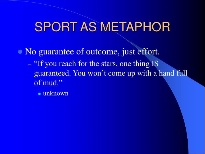 SPORT AS METAPHOR