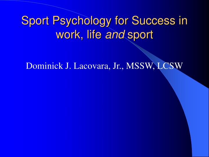 Sport psychology for success in work life and sport