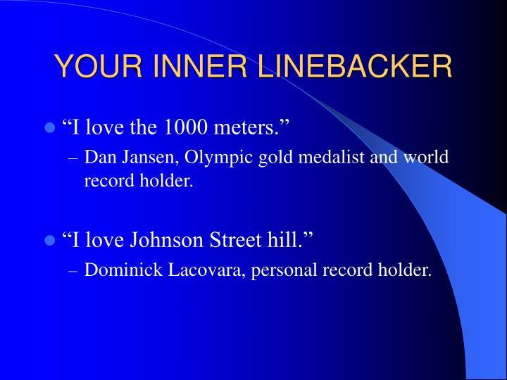 YOUR INNER LINEBACKER