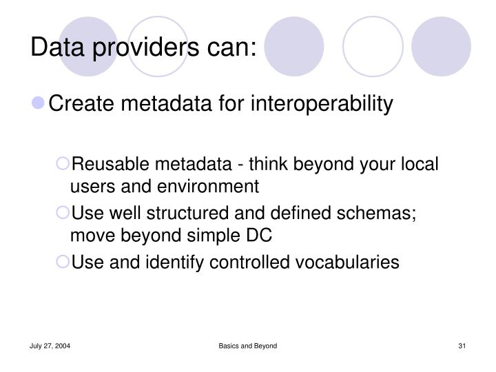 Data providers can: