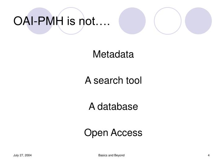 OAI-PMH is not….