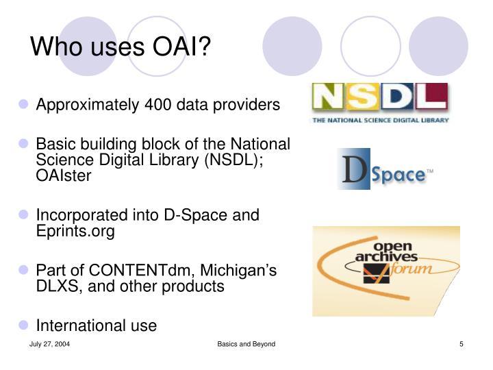 Who uses OAI?