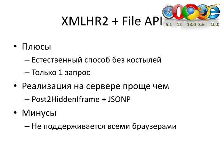XMLHR2 + File API