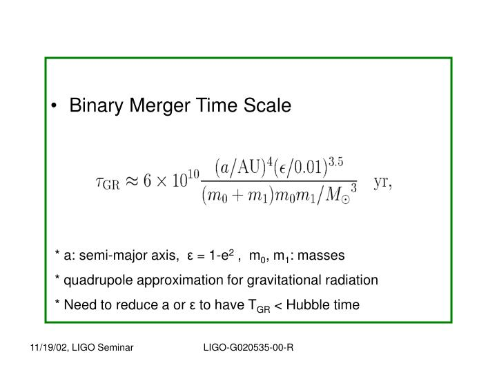 Binary Merger Time Scale