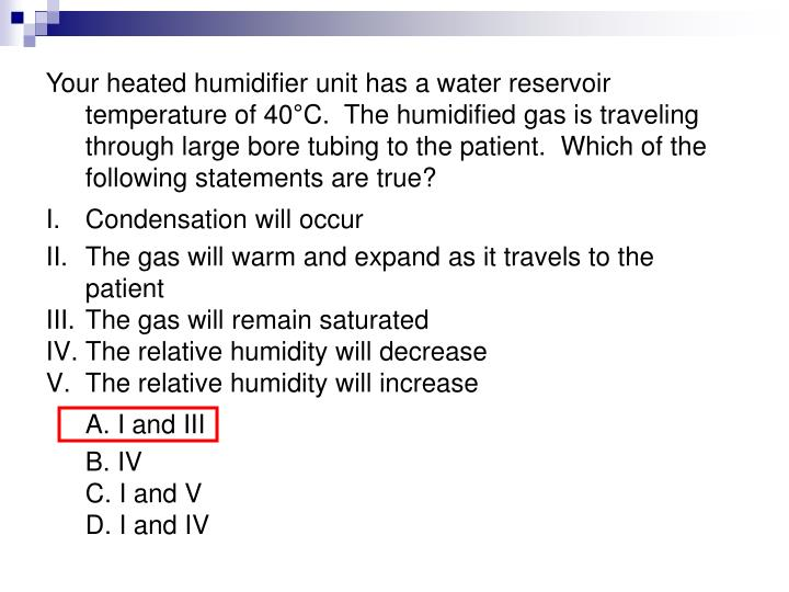 Your heated humidifier unit has a water reservoir temperature of 40