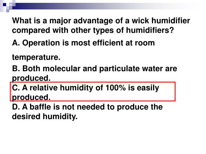 What is a major advantage of a wick humidifier compared with other types of humidifiers?