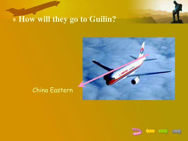 How will they go to Guilin?