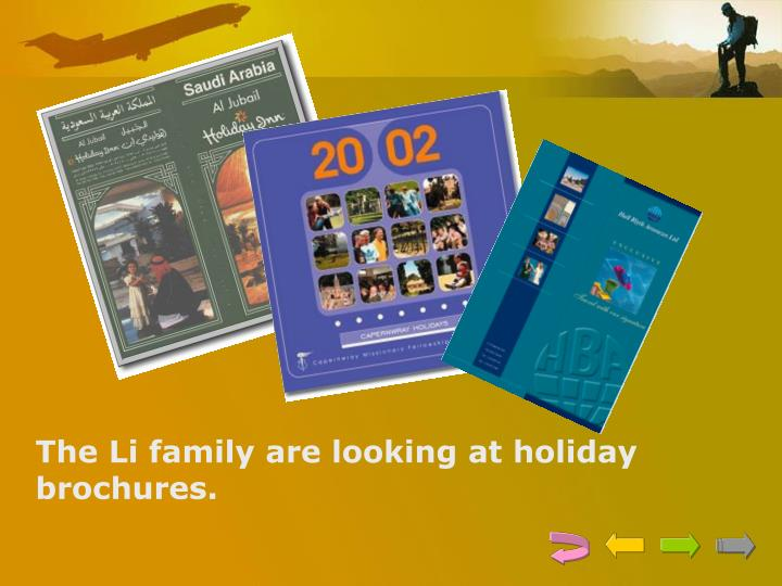 The Li family are looking at holiday brochures.
