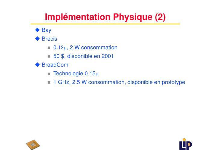 Implémentation Physique (2)