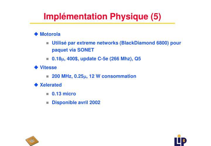 Implémentation Physique (5)