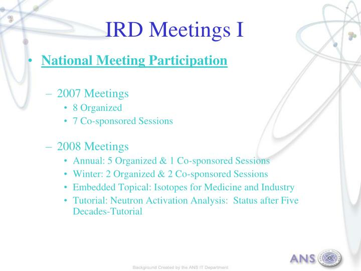 IRD Meetings I