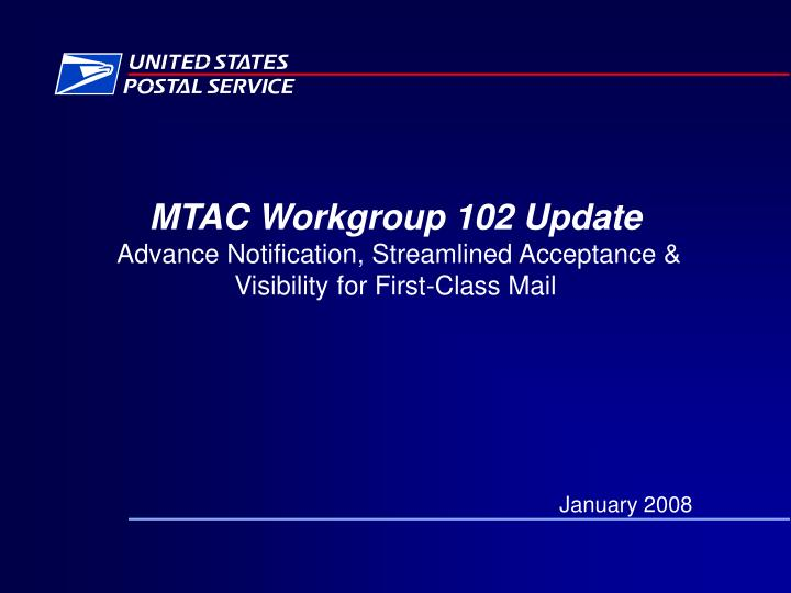 MTAC Workgroup 102 Update