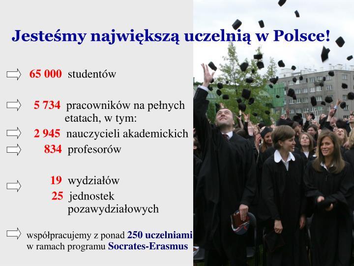 Jesteśmy największą uczelnią w Polsce!