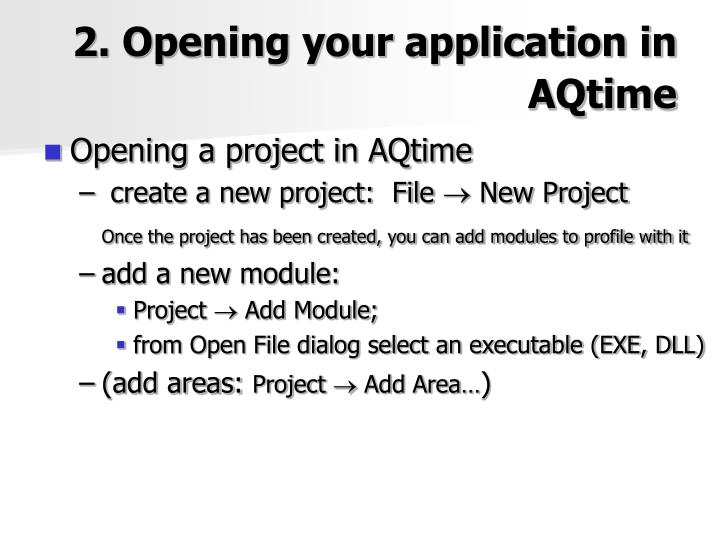 2. Opening your application in AQtime
