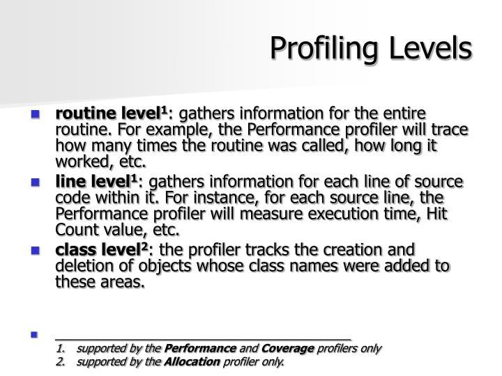 Profiling Levels