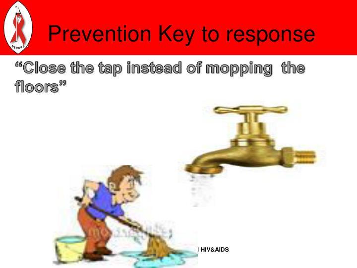 Prevention Key to response